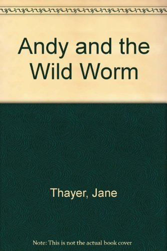 9780688300616: Andy and the wild worm,