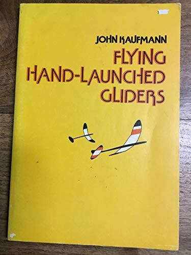 9780688301088: Flying hand-launched gliders
