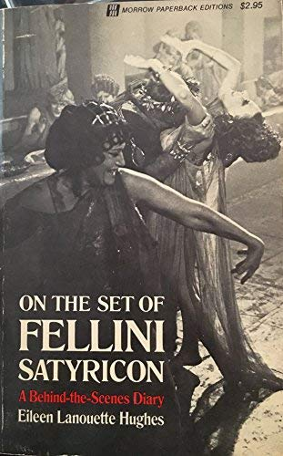 9780688306441: On the Set of Fellini Satyricon : A Behind-the-Scenes Diary (Morrow Paperback Editions)