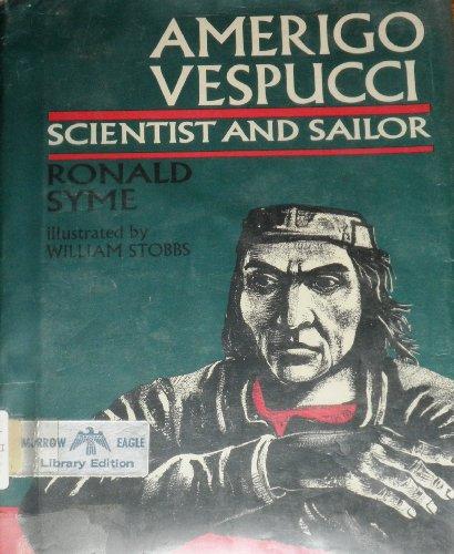 9780688310202: Amerigo Vespucci, Scientist and Sailor