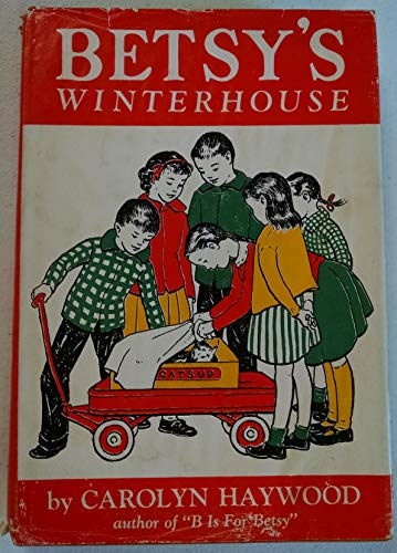 Betsy's Winterhouse (0688310907) by Carolyn Haywood