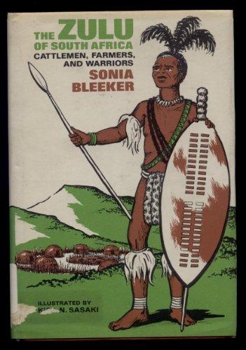 9780688314514: The Zulu of South Africa: Cattlemen, Farmers, and Warriors.