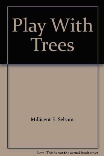 Play With Trees (0688314953) by Millicent E. Selsam