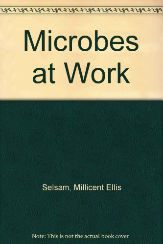 Microbes at Work (068831497X) by Selsam, Millicent Ellis