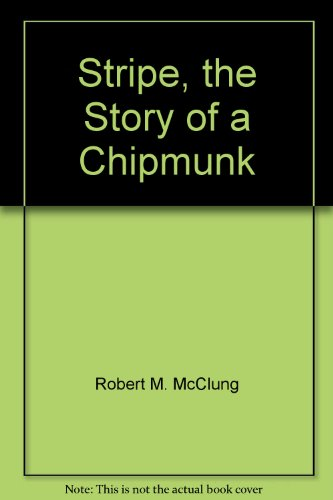 9780688315115: Stripe, the Story of a Chipmunk