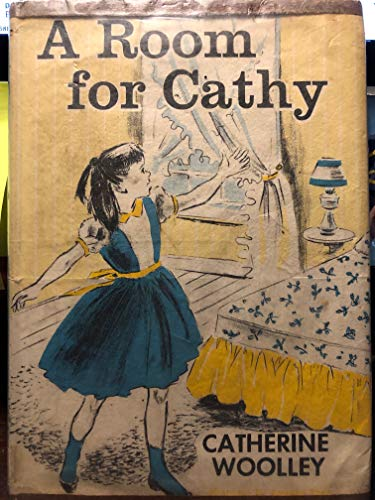 A Room for Cathy (0688316875) by Catherine Woolley