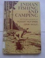 Indian Fishing and Camping: Robert Hofsinde