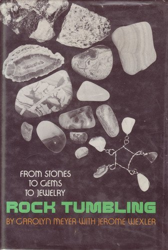 9780688320225: Rock Tumbling: From Stones to Gems to Jewelry