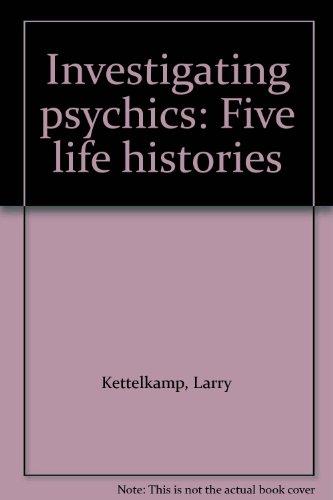 9780688321239: Investigating psychics: Five life histories