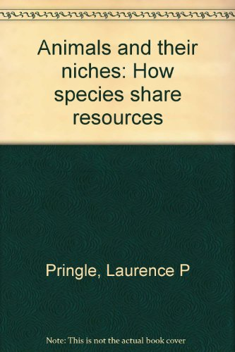 9780688321277: Animals and their niches: How species share resources