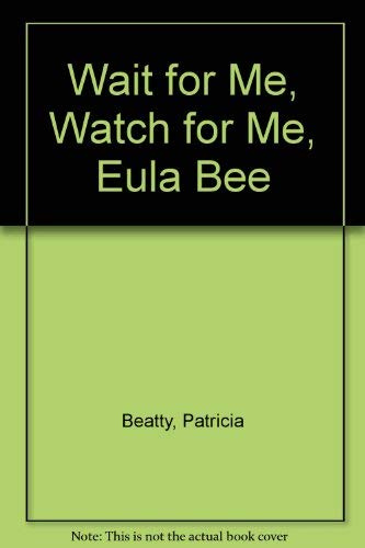 9780688321512: Wait for Me, Watch for Me, Eula Bee