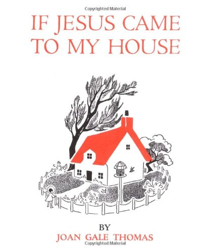 9780688409814: If Jesus Came to My House