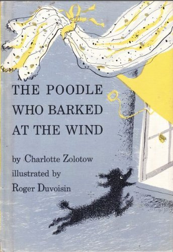 9780688411596: The Poodle Who Barked at the Wind