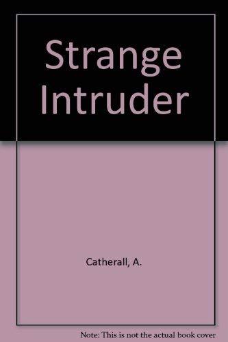 9780688414559: Strange Intruder