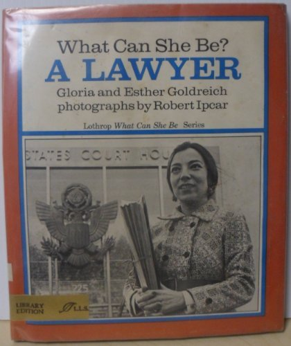 9780688415211: What Can She Be? A Lawyer