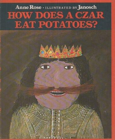 9780688415310: How Does a Czar Eat Potatoes?
