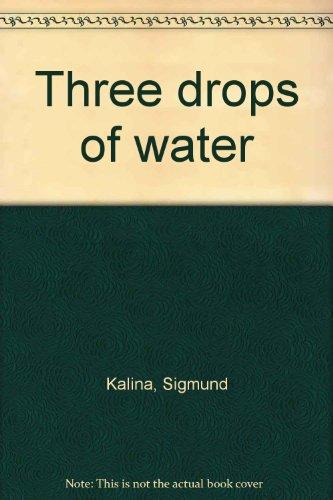 Three Drops of Water: Kalina, Sigmund