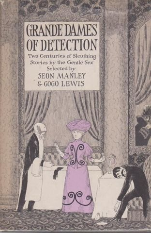 9780688415518: Grande dames of detection;: Two centuries of sleuthing stories by the gentle sex