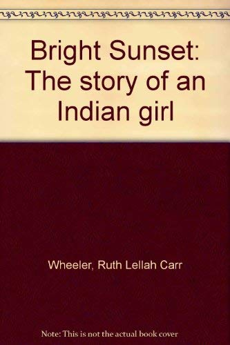 9780688415686: Bright Sunset: The story of an Indian girl