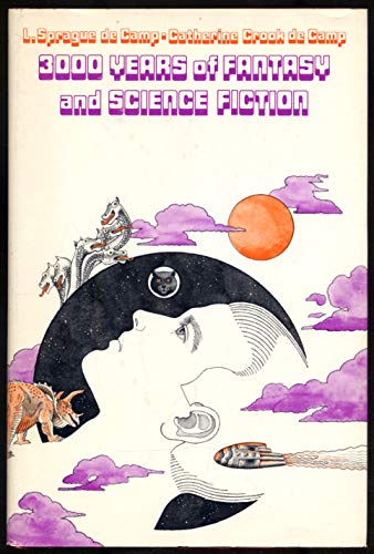 3000 Years of Fantasy and Science Fiction (0688415784) by De Camp, Lyon Sprague; De Camp Catherine Cook