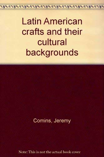 9780688415822: Latin American Crafts and Their Cultural Backgrounds
