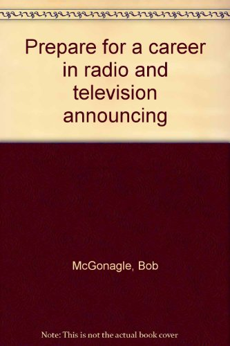 9780688416591: Prepare for a career in radio and television announcing
