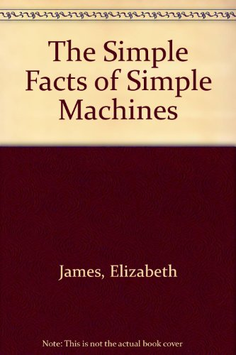 9780688416850: The Simple Facts of Simple Machines