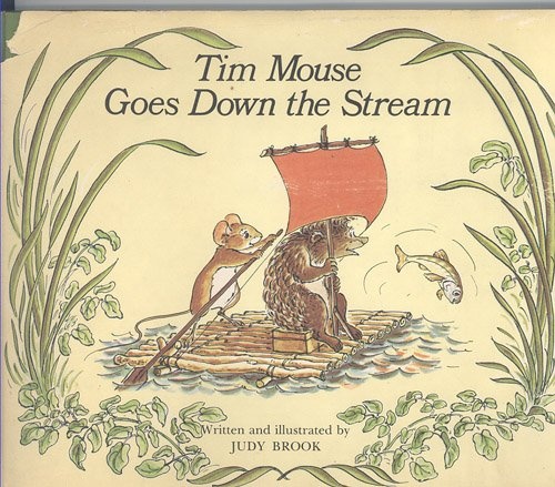 9780688416980: Tim Mouse Goes Down the Stream
