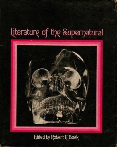 Literature of the supernatural: Beck, Robert (editor)