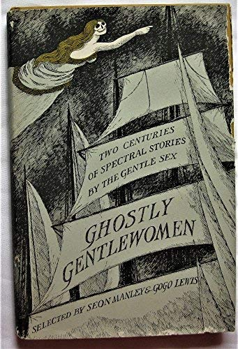 9780688417826: Ghostly gentlewomen: Two centuries of spectral stories by the gentle sex