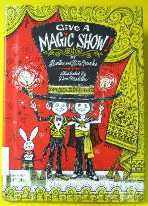 9780688418199: Give a Magic Show!
