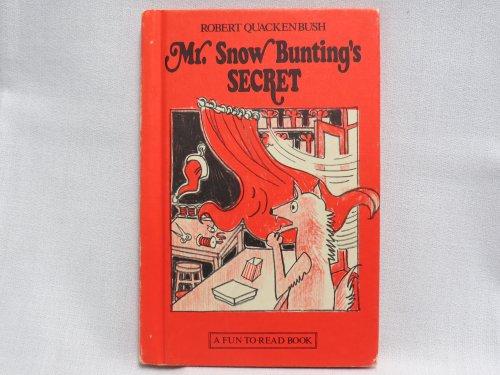 9780688418359: Mr. Snow Bunting's Secret (Fun-To-Read Book)