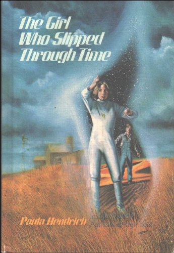 9780688418366: The Girl Who Slipped Through Time