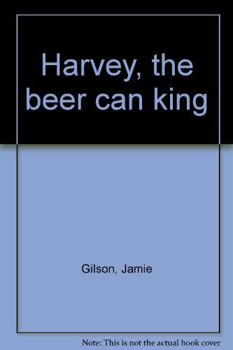 9780688418458: Harvey, the beer can king