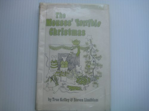 Mouse's Terrible Christmas (Fun-to-Read Book) (0688418562) by Steven Lindblom; True Kelley