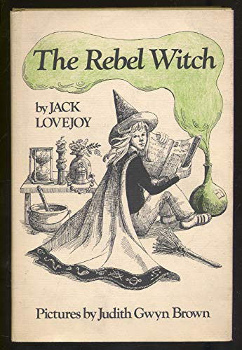 9780688418687: The Rebel Witch