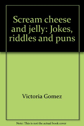 9780688419165: Scream cheese and jelly: Jokes, riddles and puns