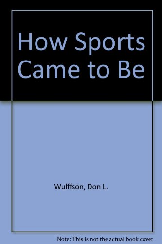 9780688419240: How Sports Came to Be