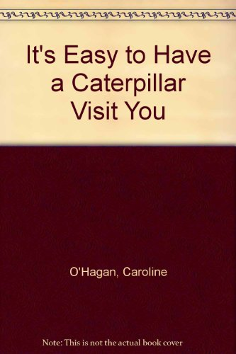 9780688419479: It's Easy to Have a Caterpillar Visit You