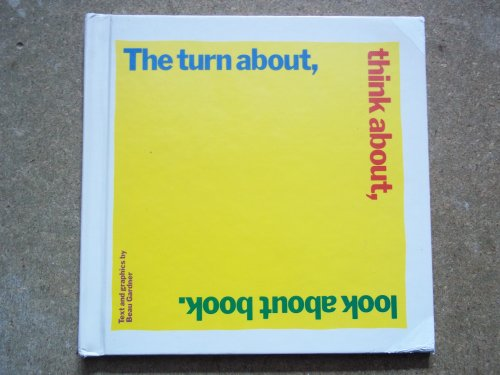 9780688419691: The Turn About, Think About, Look About Book: Text and Graphics