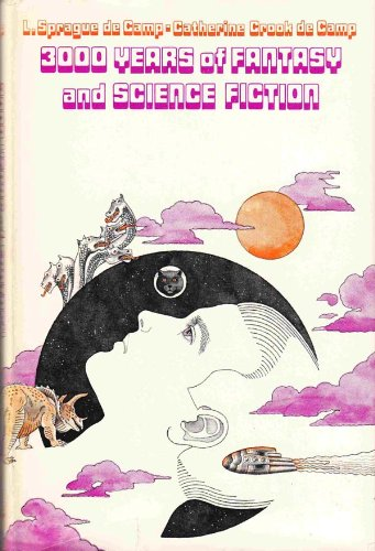 9780688500061: 3000 years of fantasy and science fiction [Hardcover] by De Camp, L. Sprague
