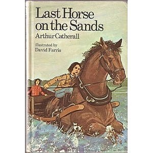 Last Horse on the Sands: Catherall, Arthur