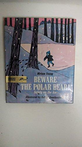 9780688510237: Beware the Polar Bear! Safety on the Ice