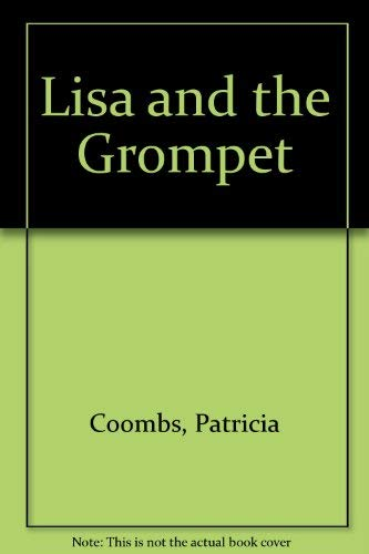 Lisa and the Grompet (0688510736) by Patricia Coombs