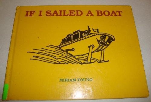 9780688513320: If I Sailed a Boat