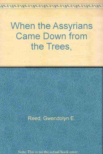 9780688514716: When the Assyrians Came Down from the Trees,