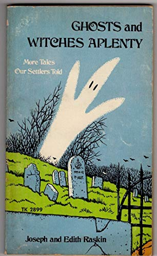 9780688515546: Ghosts and Witches Aplenty: More Tales Our Settlers Told