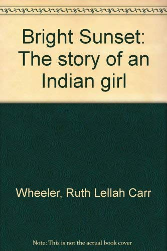 9780688515683: Bright Sunset: The story of an Indian girl