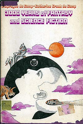 3000 Years of Fantasy and Science Fiction (0688515789) by Lyon Sprague De Camp; Catherine Cook De Camp