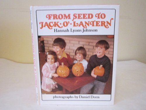 9780688516444: From Seed to Jack-O'-Lantern